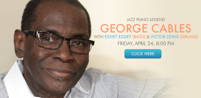 Jazz Piano Legend George Cables with Essiet Essiet-bass and Victor Lewis-drums